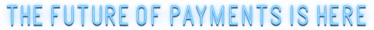 The Future of Paymetns is here