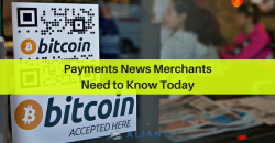 Copy of Payment Processing News Merchants Need to Know About