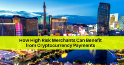 How High Risk Merchants Can Benefit from Cryptocurrency Payments